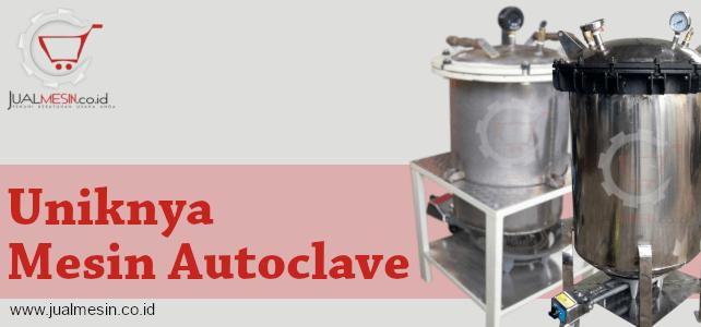 Mesin Autoclave – Antara Mesin Sterilisasi atau Mesin Presto?